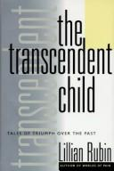 The transcendent child by Lillian B. Rubin