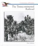 The transcontinental railroad by Anderson, Peter