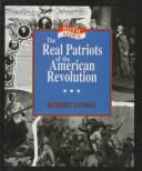 The real patriots of the American Revolution by Young, Robert