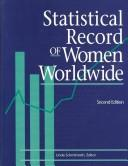 Statistical record of women worldwide by Linda Schmittroth, editor.