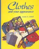 Clothes and your appearance by Louise A. Liddell