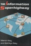 The information superhighway by Gay, Martin